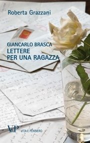 Giancarlo Brasca. Lettere per una ragazza