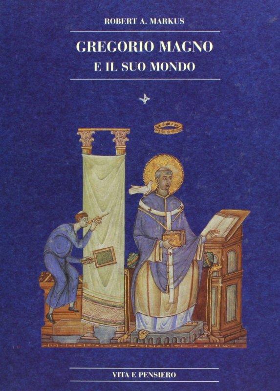 Gregorio Magno e il suo mondo