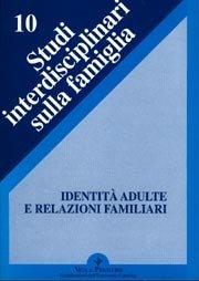 Identità adulte e relazioni familiari