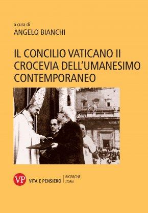 Il Concilio Vaticano II crocevia dell'umanesimo contemporaneo