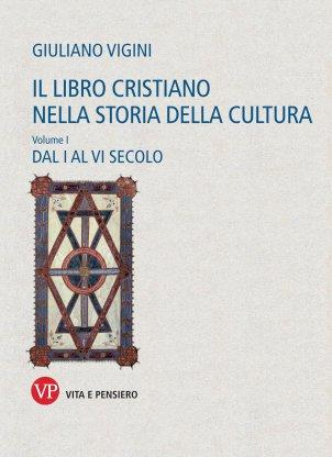Il libro cristiano nella storia della cultura. Volume I