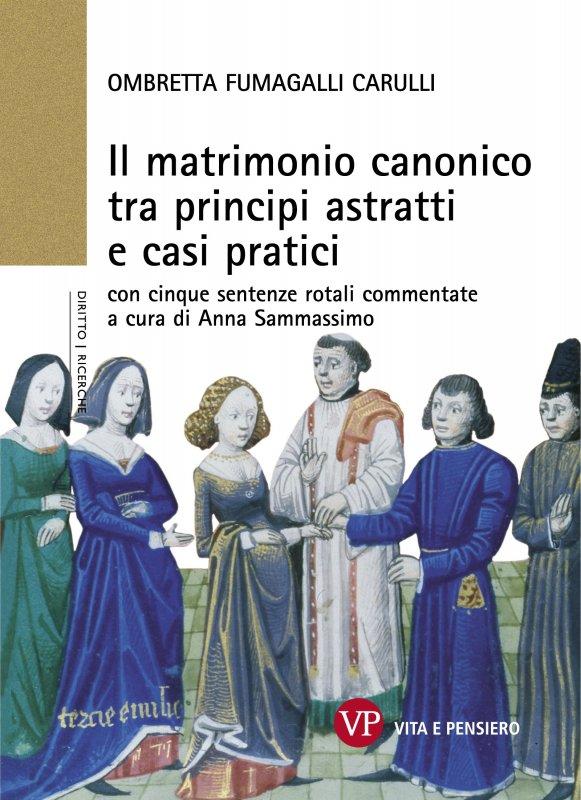 Il matrimonio canonico tra principi astratti e casi pratici