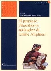 Il pensiero filosofico e teologico di Dante Alighieri