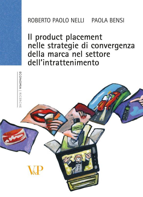 Il product placement nelle strategie di convergenza della marca nel settore dell'intrattenimento