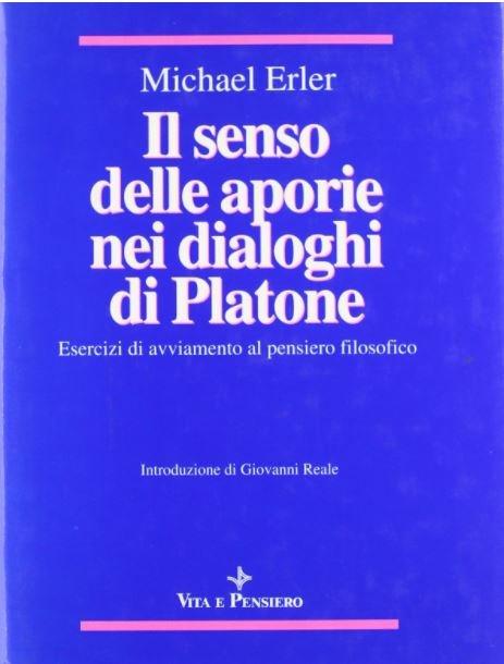 Il senso delle aporie nei dialoghi di Platone (rilegato)