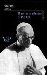 Il sofferto silenzio di Pio XII
