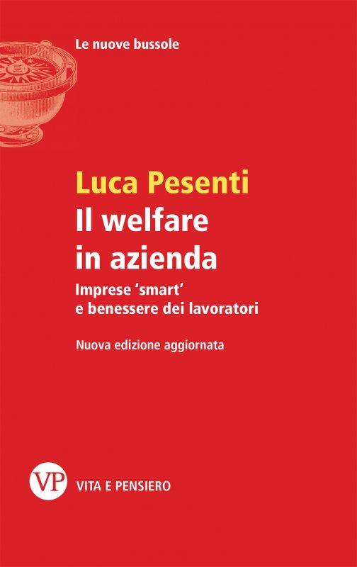 Il welfare in azienda. Nuova edizione aggiornata
