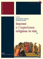 Internet e l'esperienza religiosa in rete