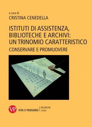 Istituti di assistenza, biblioteche e archivi: un trinomio caratteristico