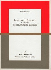 Istruzione professionale e società nella Lombardia austriaca