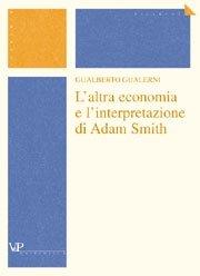 L' altra economia e l'interpretazione di Adam Smith