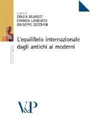 L' equilibrio internazionale dagli antichi ai moderni