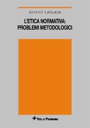 L' etica normativa: problemi metodologici