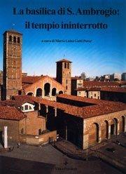La basilica di S. Ambrogio: il tempio ininterrotto (cofanetto 2 volumi)