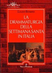 La drammaturgia della Settimana Santa in Italia