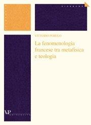 La fenomenologia francese tra metafisica e teologia