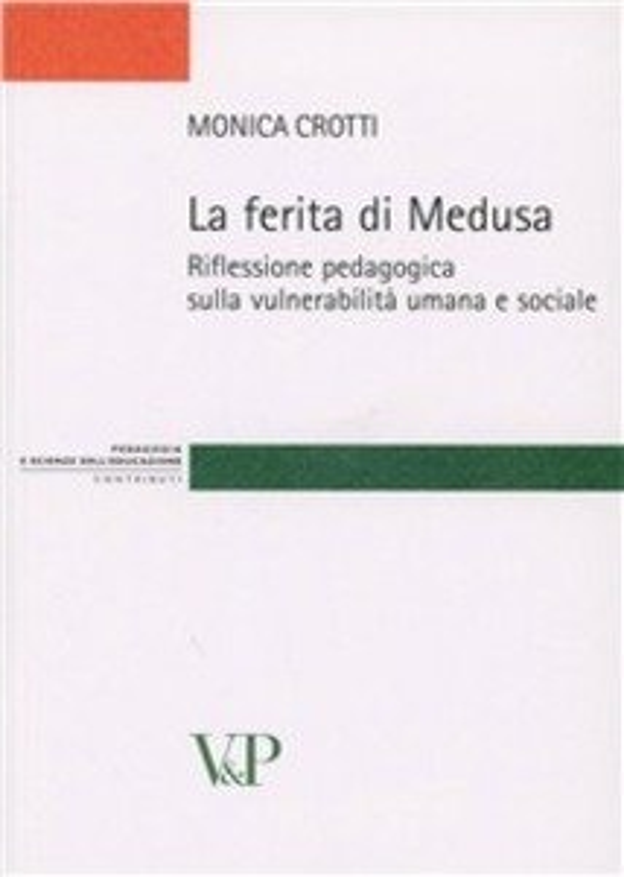 La ferita di Medusa. Riflessione pedagogica sulla vulnerabilità umana e sociale