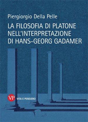 La filosofia di Platone nell'interpretazione di Hans-Georg Gadamer