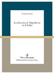 La Guardia di Napoleone re d'Italia