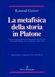 La metafisica della storia in Platone