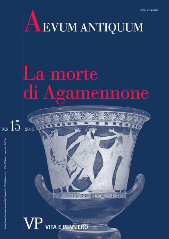 La morte di Agamennone dal ciclo epico al teatro romano: tradizioni letterarie e iconografiche