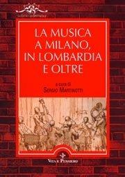 La musica a Milano, in Lombardia e oltre