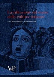 La riflessione sul teatro nella cultura romana