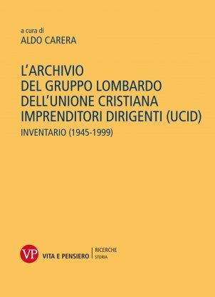 L'archivio del gruppo lombardo dell'unione cristiana imprenditori dirigenti (UCID)