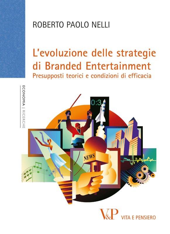 L'evoluzione delle strategie di Branded Entertainment