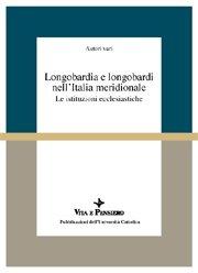 Longobardia e longobardi nell'Italia meridionale