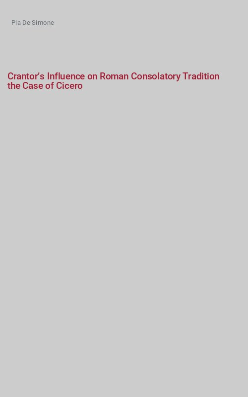 Crantor's Influence on Roman Consolatory Tradition the Case of Cicero