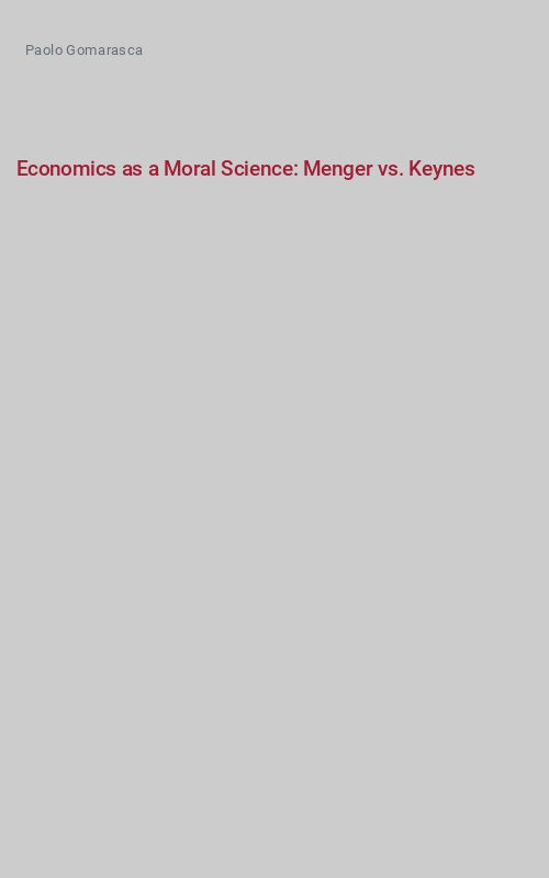 Economics as a Moral Science: Menger vs. Keynes
