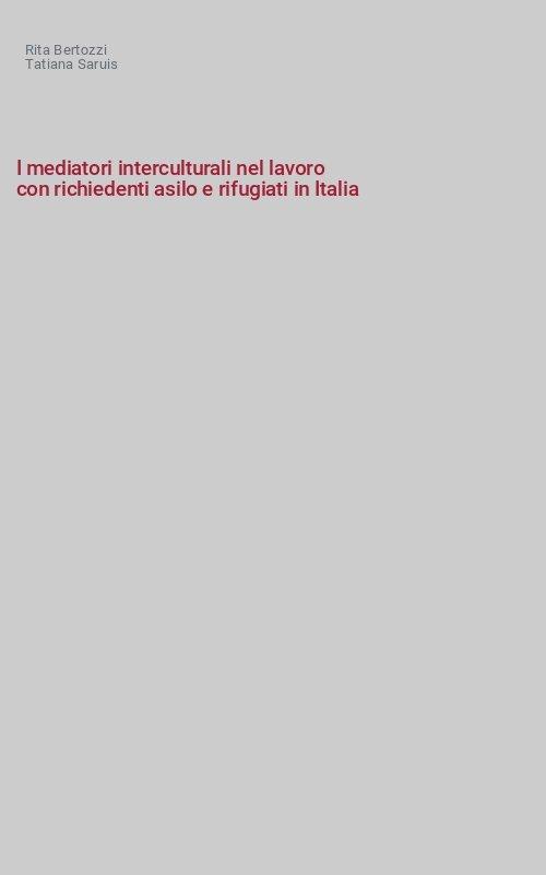 I mediatori interculturali nel lavoro con richiedenti asilo e rifugiati in Italia