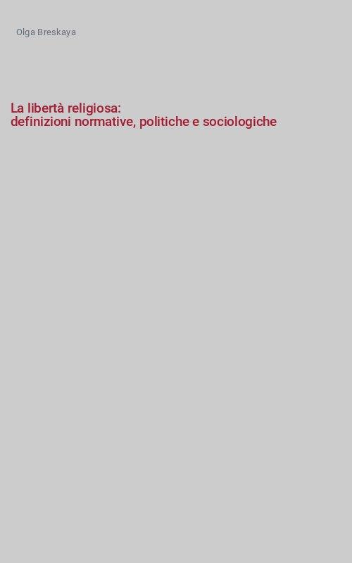 La libertà religiosa: definizioni normative, politiche e sociologiche