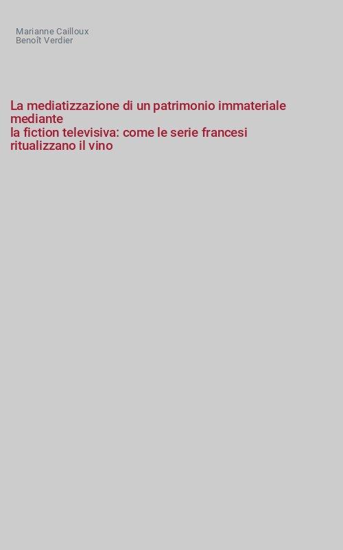 La mediatizzazione di un patrimonio immateriale mediante la fiction televisiva: come le serie francesi ritualizzano il vino