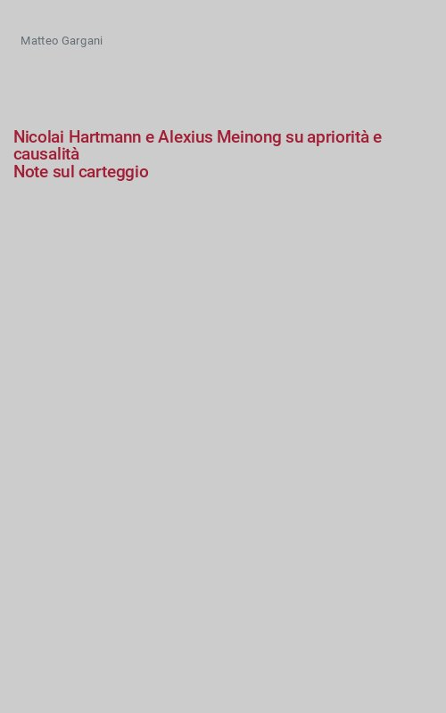 Nicolai Hartmann e Alexius Meinong su apriorità e causalità Note sul carteggio