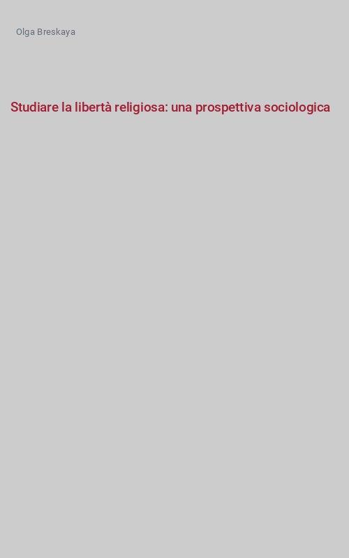 Studiare la libertà religiosa: una prospettiva sociologica