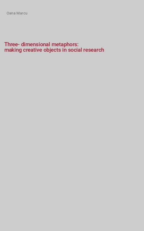 Three-dimensional metaphors: making creative objects in social research
