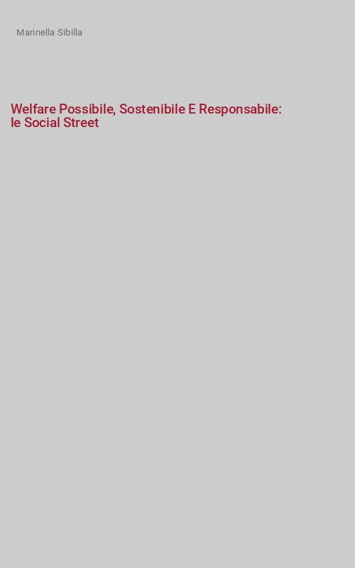 Welfare Possibile, Sostenibile E Responsabile: le Social Street
