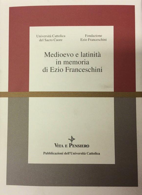 Medioevo e latinità in memoria di Ezio Franceschini