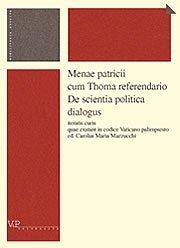Menae patricii cum Thome referendario De scientia politica dialogus