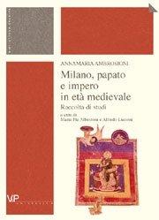 Milano, papato e impero in età medievale