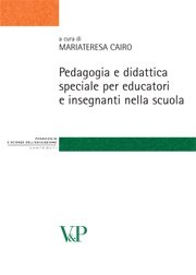 Pedagogia e didattica speciale per educatori e insegnanti nella scuola