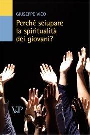 Perché sciupare la spiritualità dei giovani?