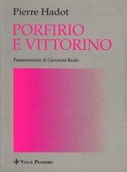 Porfirio e Vittorino. Presentazione di Giovanni Reale