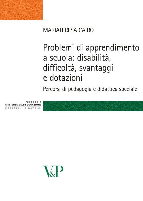 Problemi di apprendimento a scuola: disabilità, difficoltà, svantaggi e dotazioni