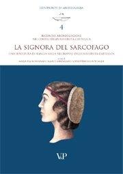Ricerche Archeologiche nei cortili dell'Università Cattolica. La Signora del Sarcofago