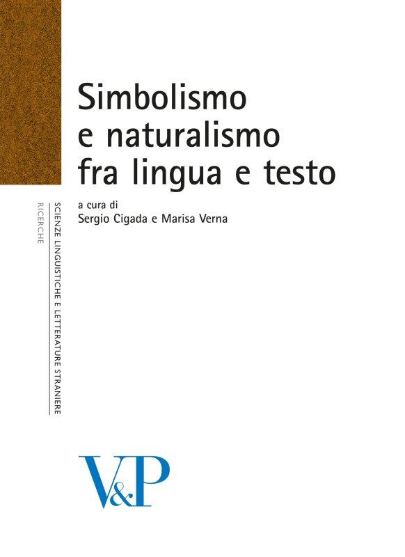 Simbolismo e naturalismo fra lingua e testo