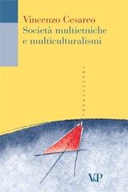 Società multietniche e multiculturalismi