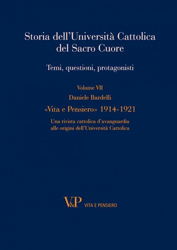 Storia dell'Università Cattolica del Sacro Cuore. Temi, questioni, protagonisti